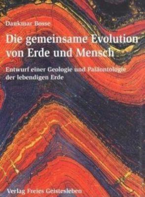 Die gemeinsame Evolution von Erde und Mensch, Dankmar Bosse