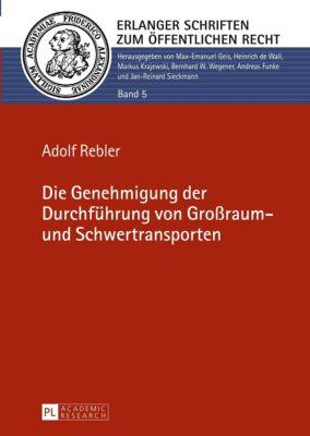 Die Genehmigung der Durchführung von Großraum- und Schwertransporten, Adolf Rebler