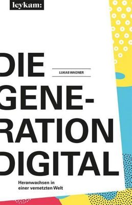 Die Generation Digital - Lukas Wagner |