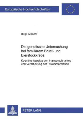 Die genetische Untersuchung bei familiärem Brust- und Eierstockkrebs, Birgit Albacht