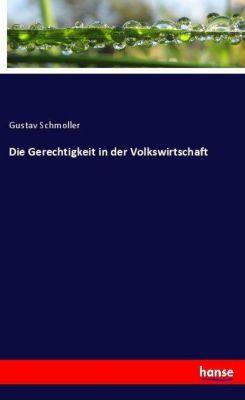 Die Gerechtigkeit in der Volkswirtschaft, Gustav Schmoller