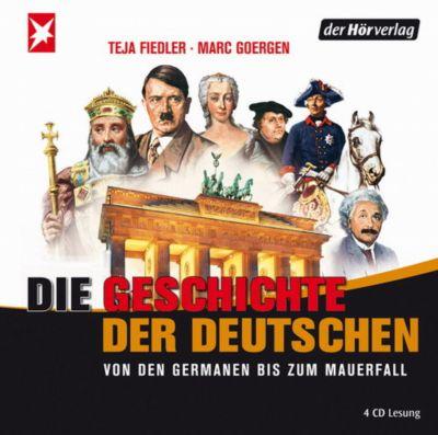 Die Geschichte der Deutschen, 4 Audio-CDs, Teja Fiedler, Marc Goergen