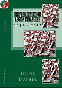 Die Geschichte der Französischen Fremdenlegion