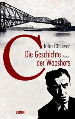 Die Geschichte der Wapshots - John Cheever |