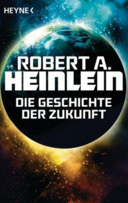Die Geschichte der Zukunft - Robert A. Heinlein |