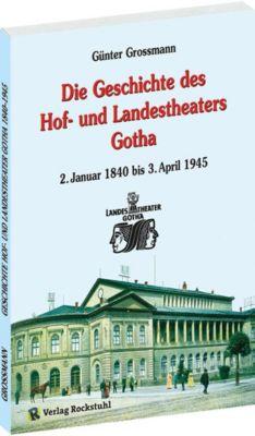Die Geschichte des Hof- und Landestheaters Gotha - Günter Grossmann pdf epub