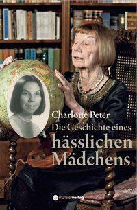 Die Geschichte eines hässlichen Mädchens - Charlotte Peter pdf epub