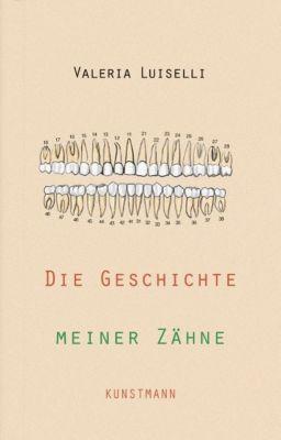 Die Geschichte meiner Zähne - Valeria Luiselli pdf epub