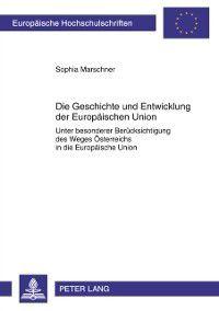 Die Geschichte und Entwicklung der Europaeischen Union, Sophia Marschner