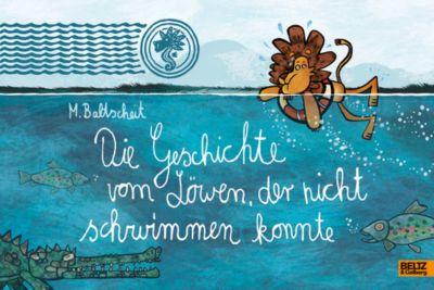 Die Geschichte vom Löwen, der nicht schwimmen konnte, Martin Baltscheit