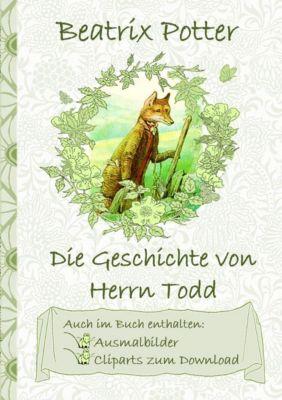 Die Geschichte von Herrn Todd (inklusive Ausmalbilder und Cliparts zum Download), Beatrix Potter, Elizabeth M. Potter