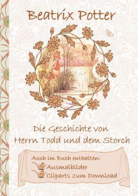 Die Geschichte von Herrn Todd und dem Storch (inklusive Ausmalbilder und Cliparts zum Download), Beatrix Potter, Elizabeth M. Potter