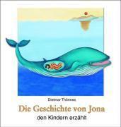 Die Geschichte von Jona den Kindern erzählt, Dietmar Thönnes