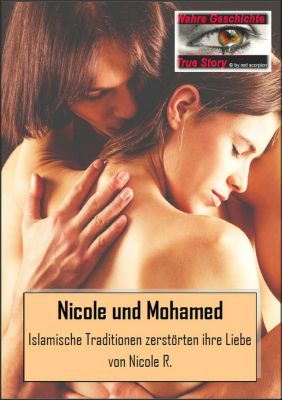 Die Geschichte von Nicole und Mohamed, Nicole R.