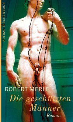 Die geschützten Männer, Robert Merle