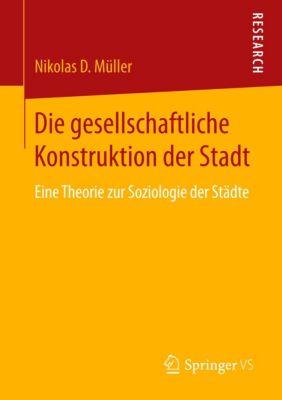 Die gesellschaftliche Konstruktion der Stadt, Nikolas D Müller