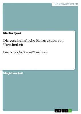 Die gesellschaftliche Konstruktion von Unsicherheit, Martin Syrek