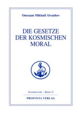 Die Gesetze der kosmischen Moral, Omraam M. Aivanhov