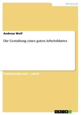 Die Gestaltung eines guten Arbeitsblattes, Andreas Wolf