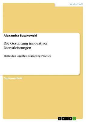 Die Gestaltung innovativer Dienstleistungen, Alexandra Buczkowski