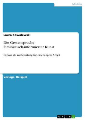 Die Gestensprache feministisch-informierter Kunst, Laura Kowalewski