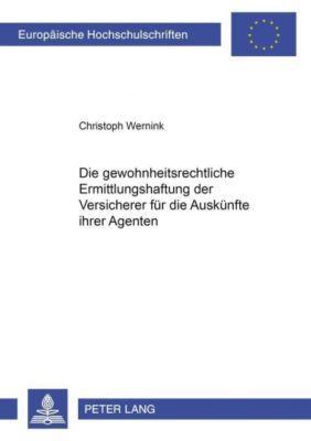 Die gewohnheitsrechtliche Erfüllungshaftung der Versicherer für die Auskünfte ihrer Agenten, Christoph Wernink