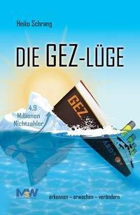 Die GEZ-Lüge, Heiko Schrang