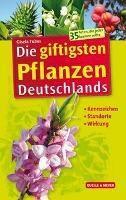 Die giftigsten Pflanzen Deutschlands - Gisela Tubes |