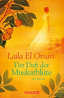Die Glanville-Saga: Der Duft der Muskatblüte, Laila El Omari