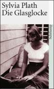 Die Glasglocke - Sylvia Plath |