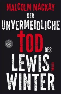 Die Glasgow-Noir-Serie: Der unvermeidliche Tod des Lewis Winter, Malcolm Mackay