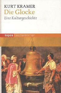 Kurt Kramer - Die Glocke Und Ihr Geläute