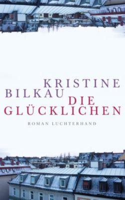 Die Glücklichen, Kristine Bilkau