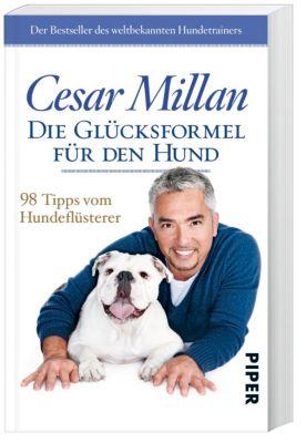Die Glücksformel für den Hund, Cesar Millan