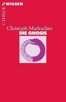 Die Gnosis - Christoph Markschies |