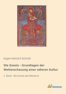 Die Gnosis - Grundlagen der Weltanschauung einer edleren Kultur