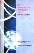 Die gnostischen Mysterien der Pistis Sophia, Jan van Rijckenborgh