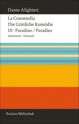 Die Göttliche Komödie; La Commedia: Tl.3 Paradies; Paradiso - Dante Alighieri |