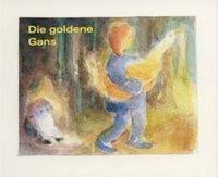 Die goldene Gans, Jacob Grimm, Wilhelm Grimm