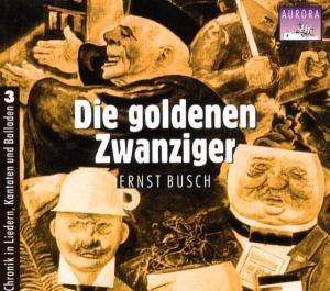 Die Goldenen Zwanziger, Ernst Busch