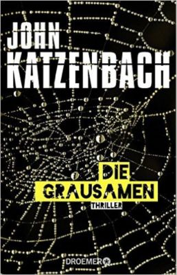 Die Grausamen, John Katzenbach