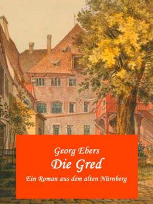 Die Gred, Georg Ebers