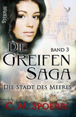 Die Greifen-Saga (Band 3), C.M. Spoerri