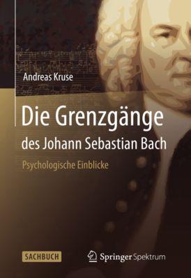 Die Grenzgänge des Johann Sebastian Bach, Andreas Kruse