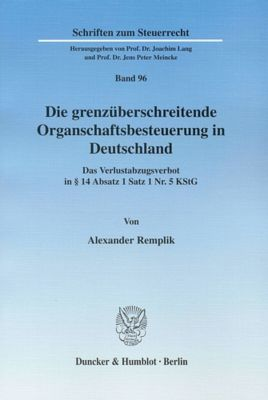 Die grenzüberschreitende Organschaftsbesteuerung in Deutschland, Alexander Remplik