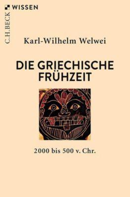 Die griechische Frühzeit - Karl-Wilhelm Welwei  