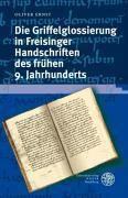 Die Griffelglossierung in Freisinger Handschriften des frühen 9. Jahrhunderts, Oliver Ernst
