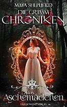 Die Grimm-Chroniken, Das Aschemädchen, Maya Shepherd