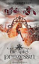 Die Grimm-Chroniken - Die Apfelprinzessin, Maya Shepherd