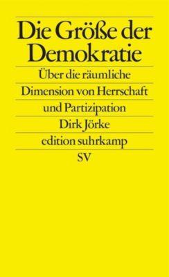 Die Größe der Demokratie - Dirk Jörke  